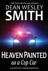 Heaven Painted as a Cop Car: A Ghost of a Chance Novella (Volume 4)