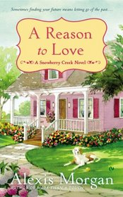 A Reason to Love (Snowberry Creek, Bk 3)
