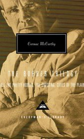 The Border Trilogy : All the Pretty Horses, the Crossing, Cities of the Plain (Everyman's Library (Cloth))