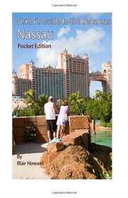 Visitor's Guide to The Bahamas Nassau (Visitor's Guides - Pocket) (Volume 3)