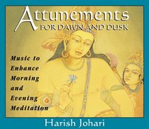 Attunements for Dawn and Dusk: Music to Enhance Morning and Evening Meditation
