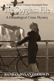 The Spyglass File (The Forensic Genealogist) (Volume 4)