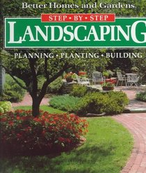 Landscaping: Planning, Planting, Building (Step-by-Step)