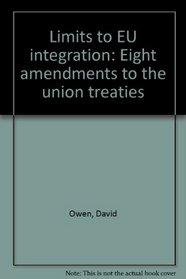 Limits to EU integration: Eight amendments to the union treaties