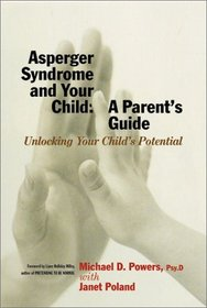Asperger Syndrome and Your Child : A Parent's Guide