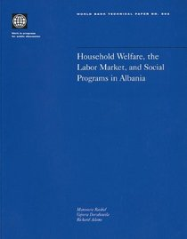 Household Welfare, the Labor Market, and Public Programs in Albania (World Bank Technical Paper)