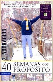40 Semanas con proposito volumen 2: Adoracion (Spanish Edition)