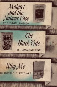 Maigret and the Nahour Case; the Black Tide; Why Me