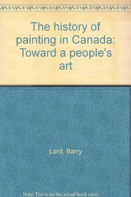 The history of painting in Canada: Toward a people's art