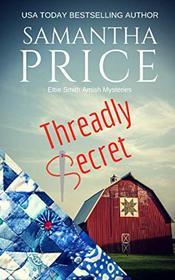 Threadly Secret: Amish Cozy Mystery (Ettie Smith Amish Mysteries)