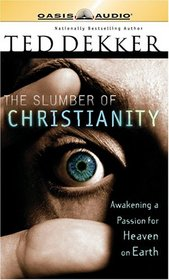 Slumber of Christianity: Awakening a Passion for Heaven on Earth