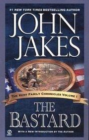 The Bastard (Kent Family Chronicles, Bk  1)