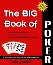 The Big Book of Poker : A big,easy, and fun guide to winning