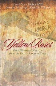 Yellow Roses: Four Historical Novellas Featuring Texas Rangers and the Women Who Love Them