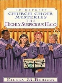 Guideposts Church Choir Mysteries The Highly Suspicious Halo