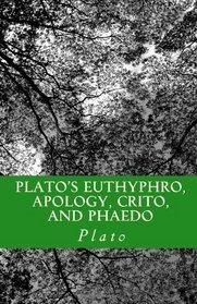 Plato's Euthyphro, Apology, Crito, and Phaedo