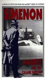 Maigret and the Calame Report (Maigret and the Minister) (Inspector Maigret, Bk 46)