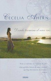 Donde Termina el Arco Iris (Where Rainbows End) (Spanish Edition)