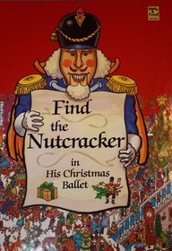 Find the Nutcracker in his Christmas ballet (Look  find books)