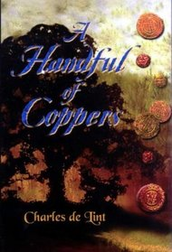 A Handful of Coppers : Collected Early Stories (Heroic Fantasy, Vol 1)