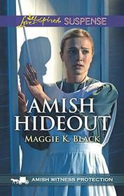 Amish Hideout (Amish Witness Protection, Bk 1) (Love Inspired Suspense, No 723)