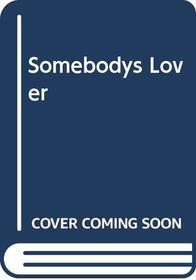 Somebodys Lover