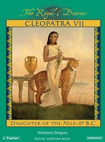 The Royal Diaries: Cleopatra VII: Daughter of the Nile-57 B.C. (The Royal Diaries)