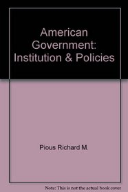 American Government: Institution & Policies