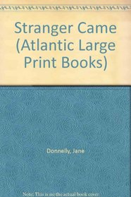 Stranger Came (Atlantic Large Print Books)