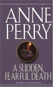 A Sudden, Fearful Death  (William Monk, Bk 4)