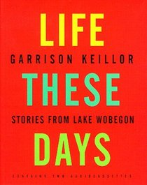 Life These Days : Stories from Lake Wobegon
