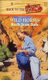 Wild Horses (Back to the Ranch) (Harlequin Romance, No 3313)