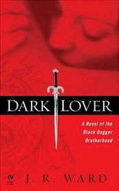 Dark Lover (Black Dagger Brotherhood, Bk 1)