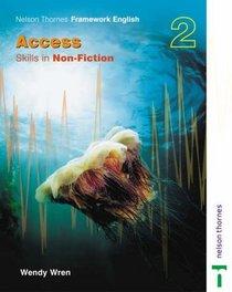 Nelson Thornes Framework English Access: Skills in Non-fiction 2 (Bk. 2)