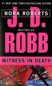 Witness in Death (In Death, Bk 10)