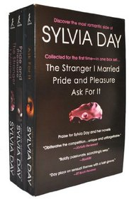 Sylvia Day's Favorites (Pride and Pleasure; Stranger I Married; Ask For It)