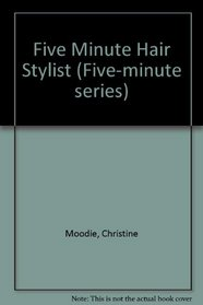 FIVE MINUTE HAIR STYLIST (FIVE-MINUTE SERIES)
