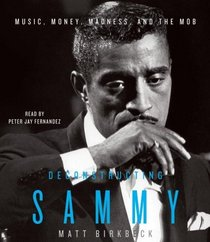 Deconstructing Sammy (Audio CD) (Abridged)