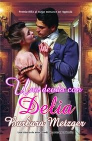 Una deuda con Delia/ A Debt to Delia (Spanish Edition)