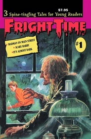 Fright Time (Madman on Main Street, Scary Harry, It's Almost Dark)