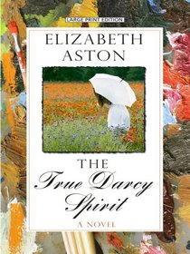The True Darcy Spirit (Thorndike Press Large Print Clean Reads)