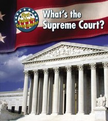 What's the Supreme Court? (First Guide to Government)