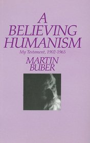A Believing Humanism: My Testament 1902-1965 (Rep)