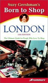 Frommer's Suzy Gershman's Born to Shop London
