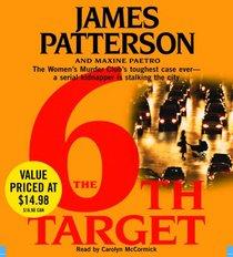 The 6th Target (Women's Murder Club, Bk 6) (Abridged Audio CD)