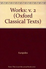 Works: v. 2 (Oxford Classical Texts)