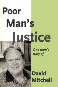 Poor Man's Justice