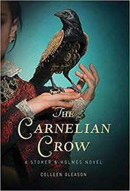 The Carnelian Crow (Stoker and Holmes, Bk 4)