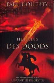 Het huis des doods (The House of Death) (Mystery of Alexander the Great, Bk 1) (Dutch Edition)