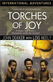Torches of Joy: A Stone Age Tribe's Encounter With the Gospel